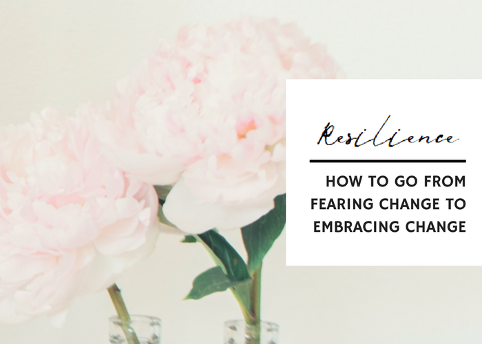 HOW TO GO FROM RESISTING CHANGE TO EMBRACING CHANGE